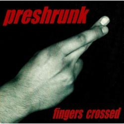 Preshrunk - Fingers Crossed CD