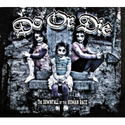 Do Or Die - The downfall of the human race CD