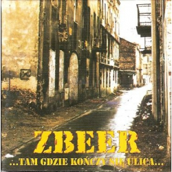 """Zbeer - Tam Gdzie Kończy Się Ulica LP 12"""""""