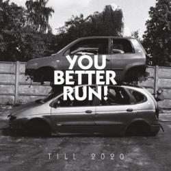 """You Better Run - Till 2020 LP 12"""""""