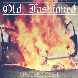 Old Fashioned – Lies About Life CD
