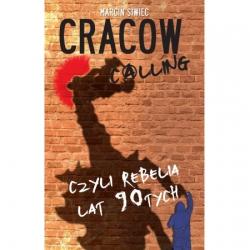 Cracow calling, czyli rebelia lat 90-tych - Marcin Siwiec