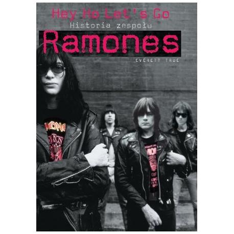 Ramones historia zespołu Hey Ho Lets Go! - Everett True