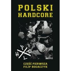 Polski Hardcore - część pierwsza - Filip Bogaczyk (książka)