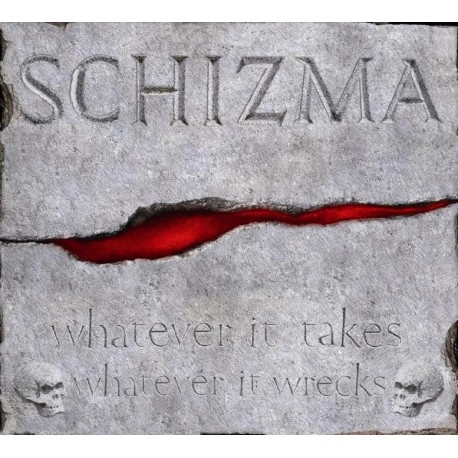 "Schizma ""Whatever It Takes Whatever It Wrecks"""