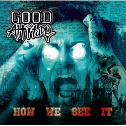 """Good Attitude - """"How We See It"""" CD"""