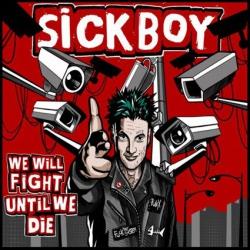 Sickboy - We Will Fight Until We Die