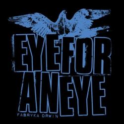 Eye For An Eye - Fabryka Drwin LP