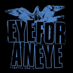 Eye For An Eye - Fabryka Drwin LP