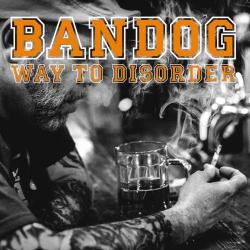 Bandog - Way of disorder
