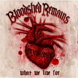Bloodshed Remains - What We Live For CD