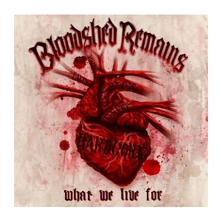 Bloodshed Remains - What We Live For