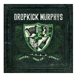 """Dropkick Murphys """"Going Out In Style"""""""