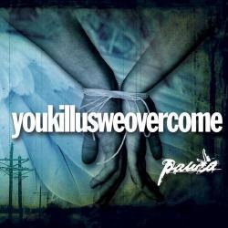 Paura  – Youkillusweovercome