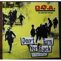 D.O.A.  – Don't Turn Yer Back (On Desperate Times)