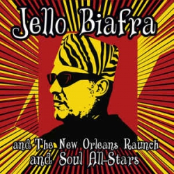 Jello Biafra And The New Orleans Raunch And Soul All-Stars
