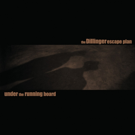 The Dillinger Escape Plan ‎– Under The Running Board