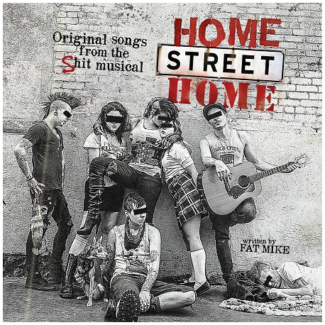 Home Street Home – Original Songs From The Shit Musical Home Street Home
