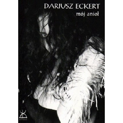 Mój Anioł - Dariusz Eckert