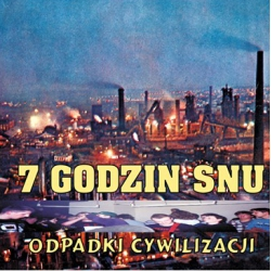 """7 GODZIN SNU - """"Odpadki cywilizacji"""" LP 12`"""